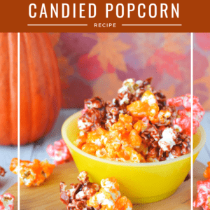 Candied Popcorn Recipe - a delicious fall treat perfect for holiday parties