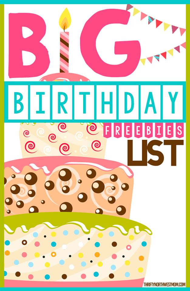 big birthday freebie roundup thrifty nw mom