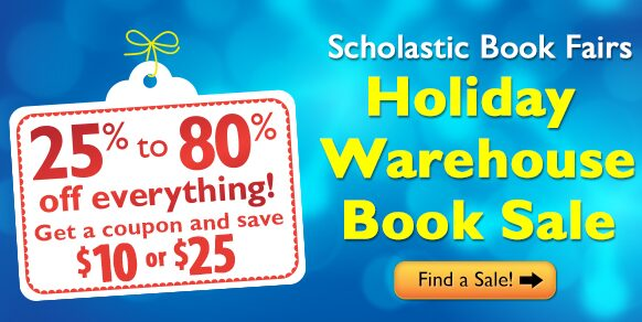 Scholastic Warehouse Book Sale – Save 25 – 80% Off Retail Prices of Books!