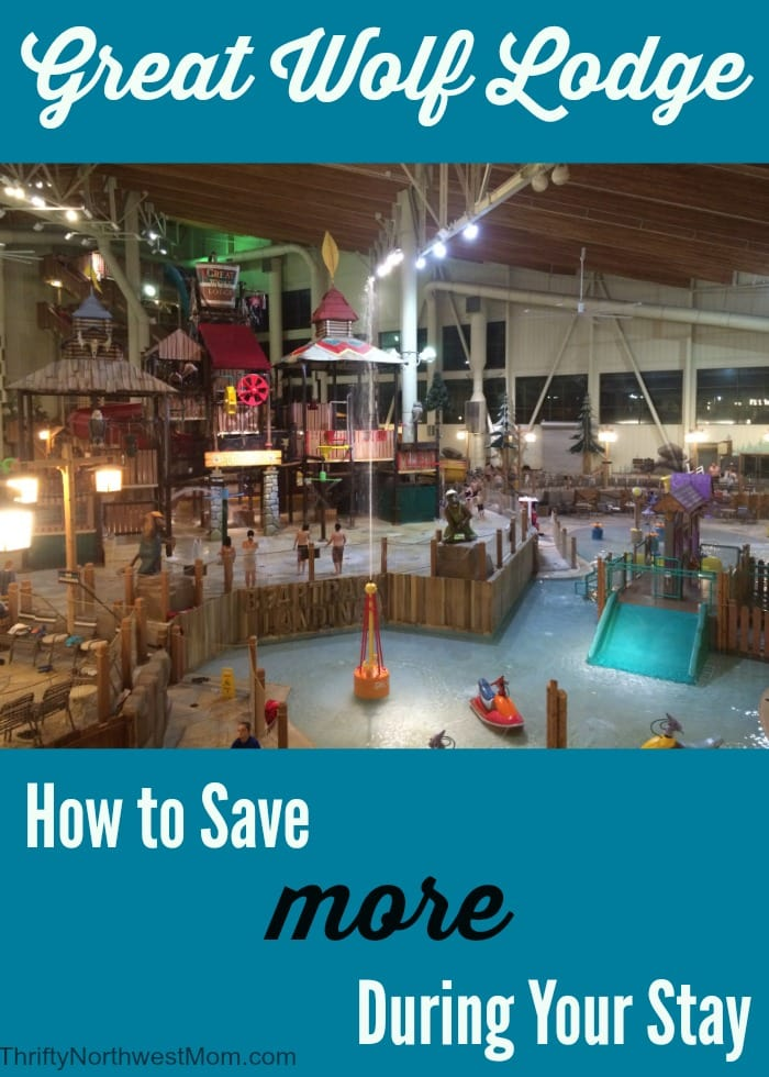 Great Wolf Lodge - Tips To Save The Most During Your Stay