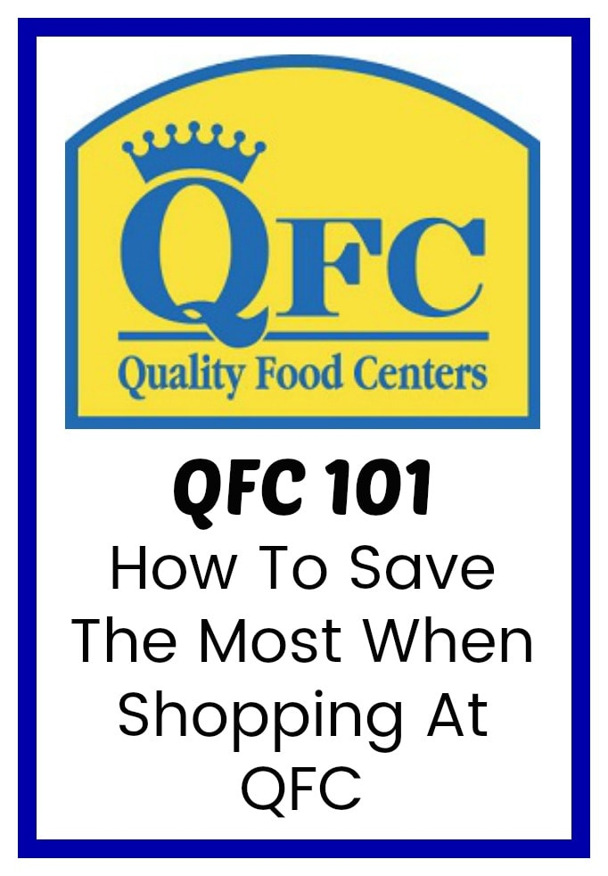 QFC 101 – How To Save The Most When Shopping At QFC