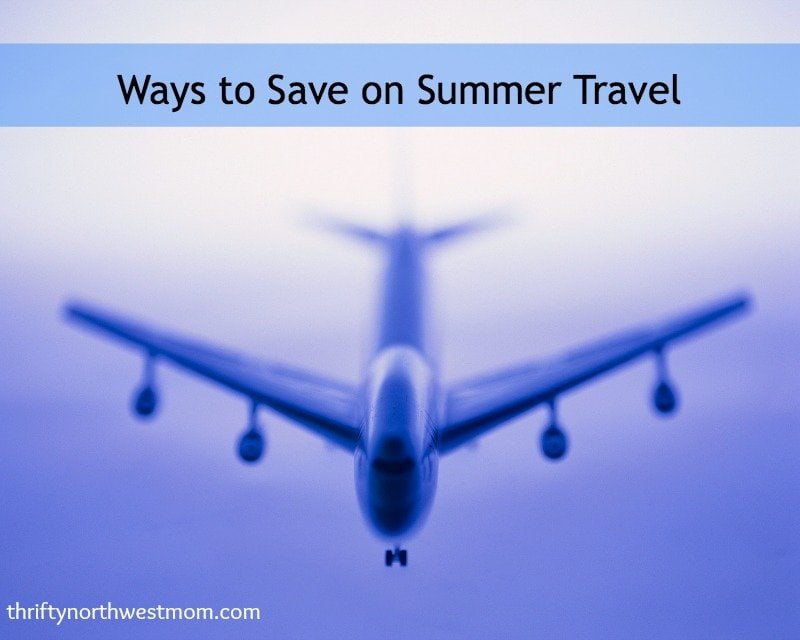 Ways to Save on Summer Travel
