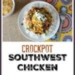 Slow Cooker Southwest Chicken Over Rice – Perfect to Add to Your Quick Dinner Ideas