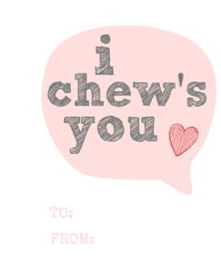 I Chew's You Valentines Day printable