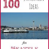 100 Staycation Ideas for Seattle