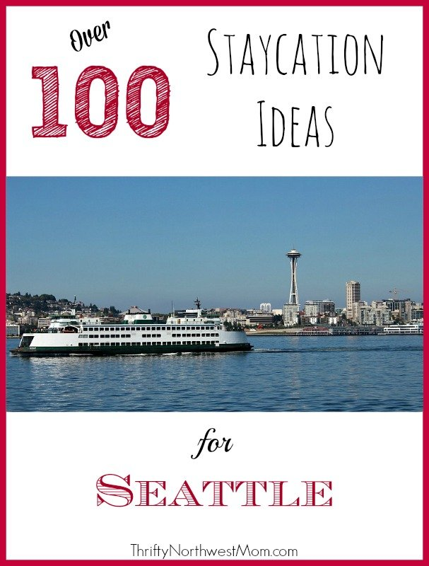 Staycation Seattle 100 ideas of things to do in seattle