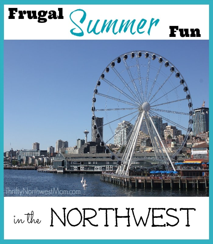 Frugal Summer Fun in the Northwest