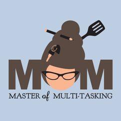 Mom - Master Of Multi-Tasking T-Shirt