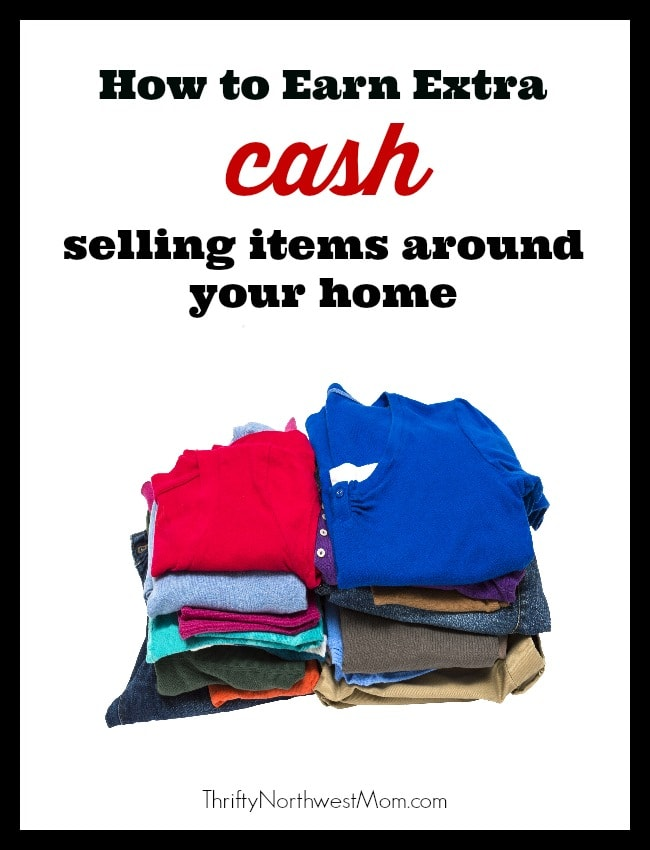how to earn extra cash selling items around your home
