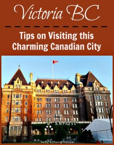 Tips on Visiting Victoria BC