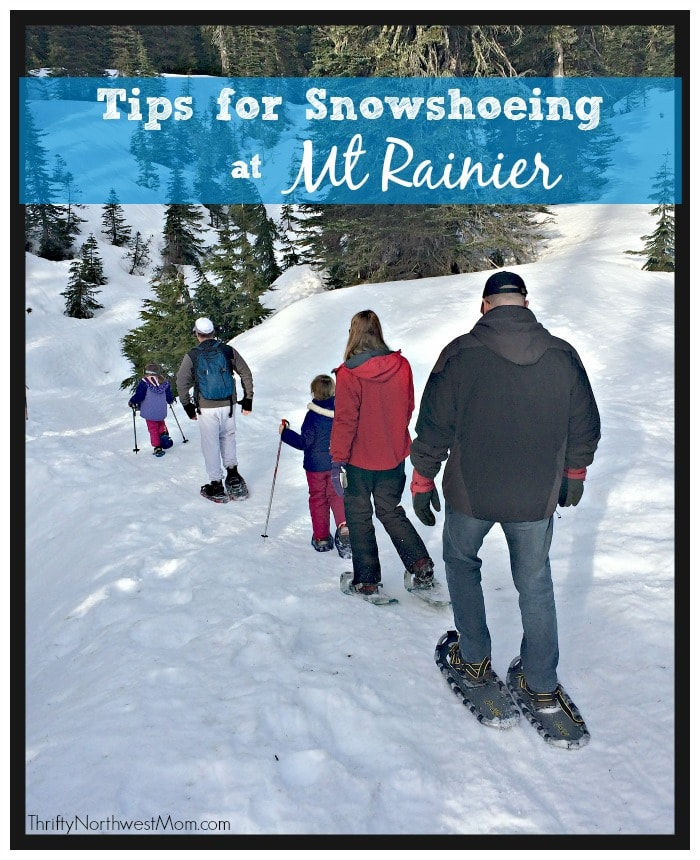 Snowshoeing at Mount Rainier near Seattle WA - Tips on Where to Find Snowshoes, What to Bring & more
