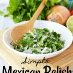 Mexican Relish (Cilantro, Onions and Lime)