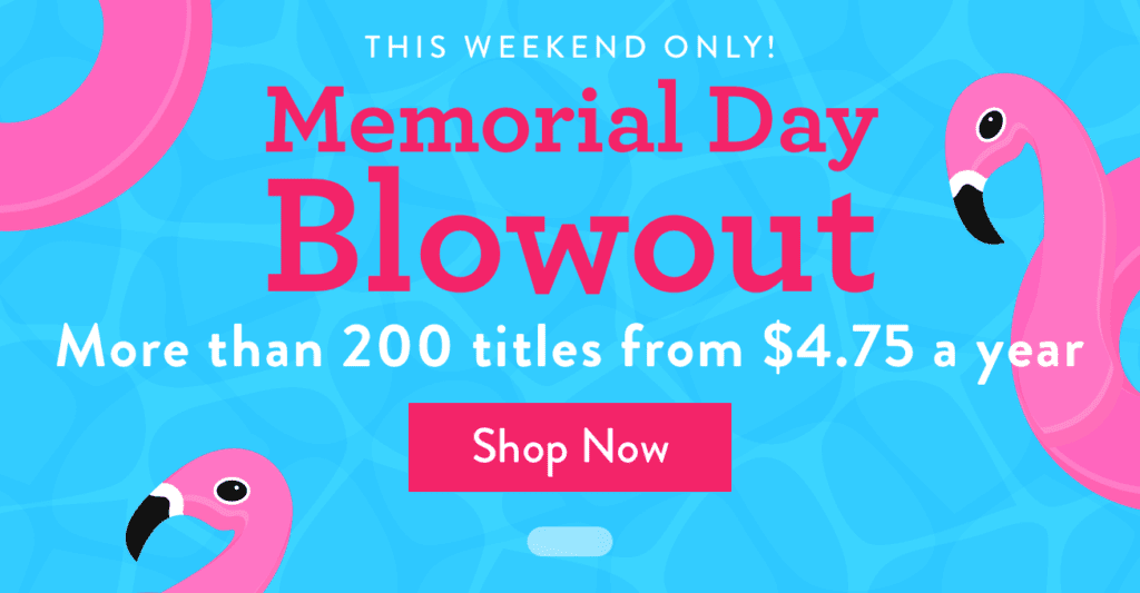 Discount Mags Memorial Day Magazine Sale Starting At $4.75 Per Year!