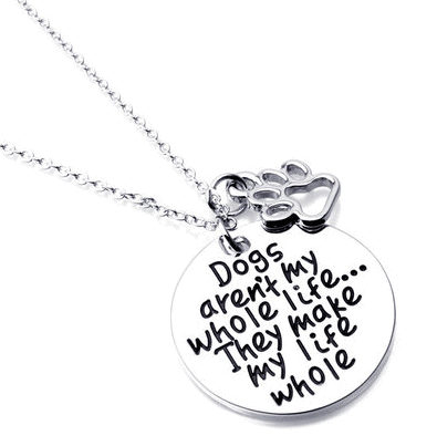 Dogs Aren't My Whole Life. They Make My Life Whole Necklace
