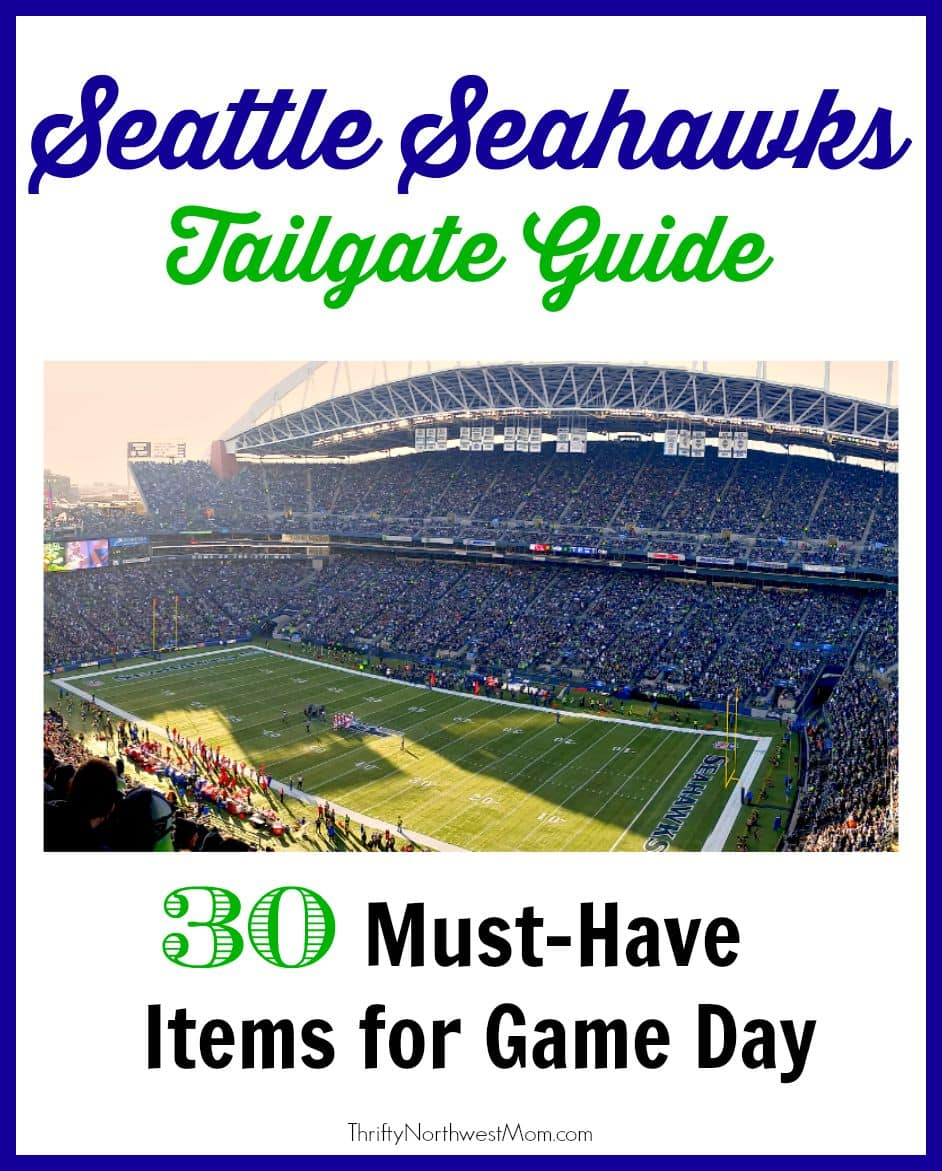 25 30 Seattle: Seattle Seahawks Tailgate Guide
