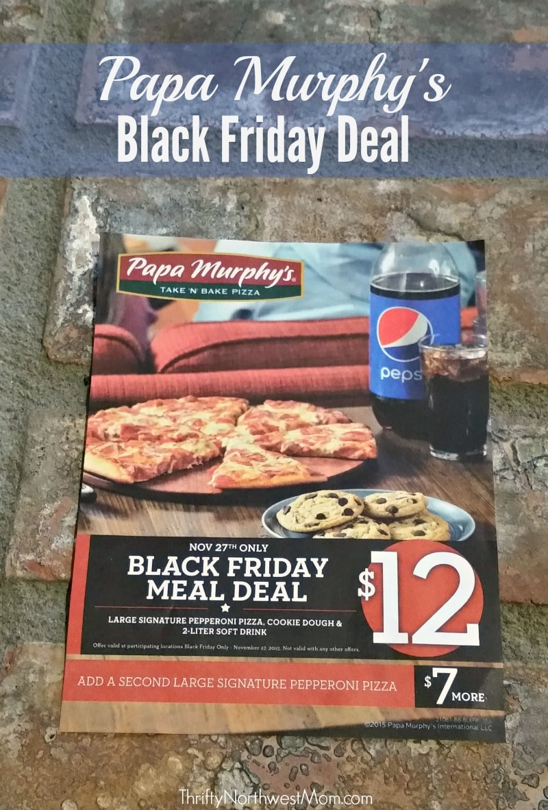 Papa Murphys Black Friday Deal 12 For Combo Deal