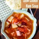 Slow Cooker Ham Soup – Using Leftover Ham