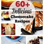 60+ Delicious Cheesecake Recipes