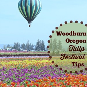 Woodburn Oregon Tulip Festival Tips