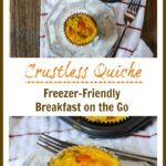 Crustless Quiche is a freezer friendly quick breakfast on the go!