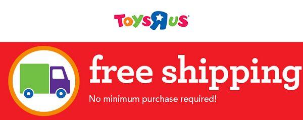 Toy's R Us FREE Shipping No Minimum