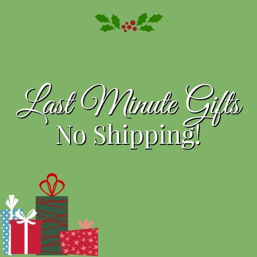 Last Minute Gifts To Give - That Do Not Need You To Ship