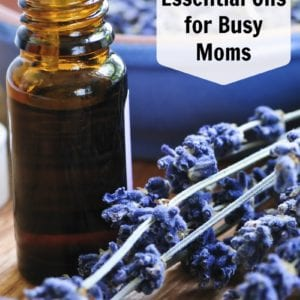 5 Essential Oils for Busy Moms