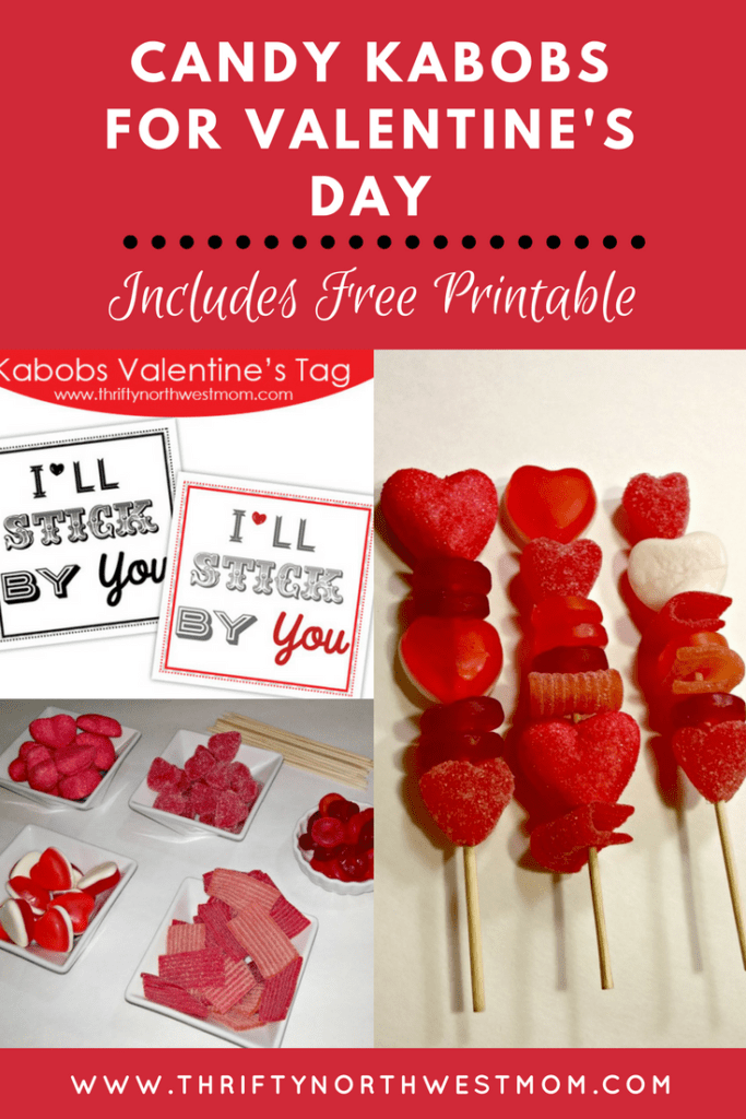 "Candy Kabobs for Valentine's Day plus a free printable ""I'll Stick By You"""