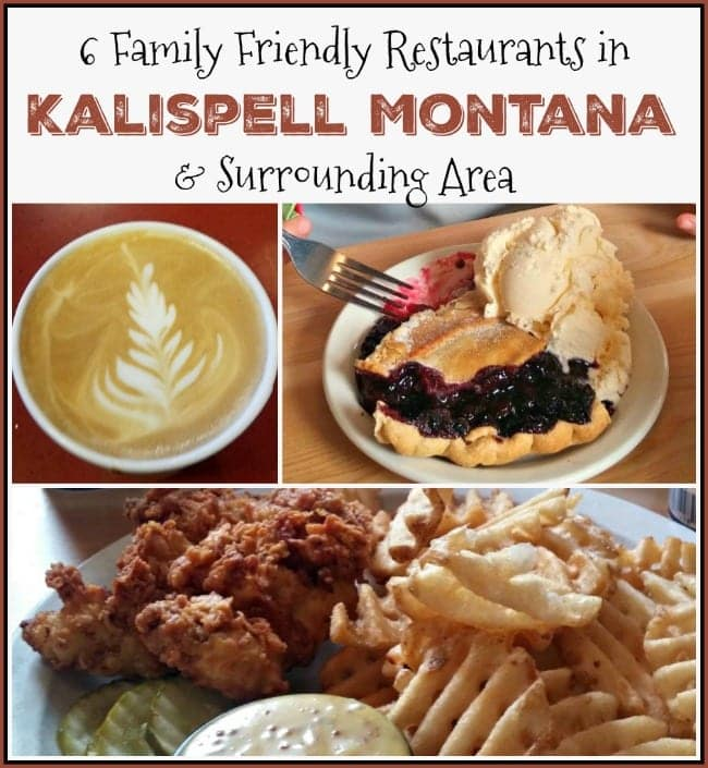 Check Out 6 Family Friendly Restaurants In Kalispell And Whitefish Montana For Your Next Visit