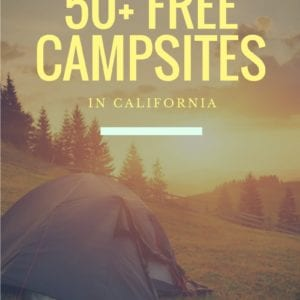 Free Camping in California - 50+ Free Sites to Check Out to camp for free.