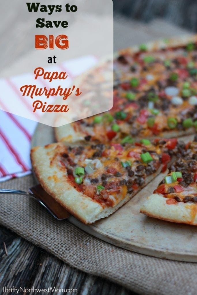 Ways to Save Big at Papa Murphy's pizza