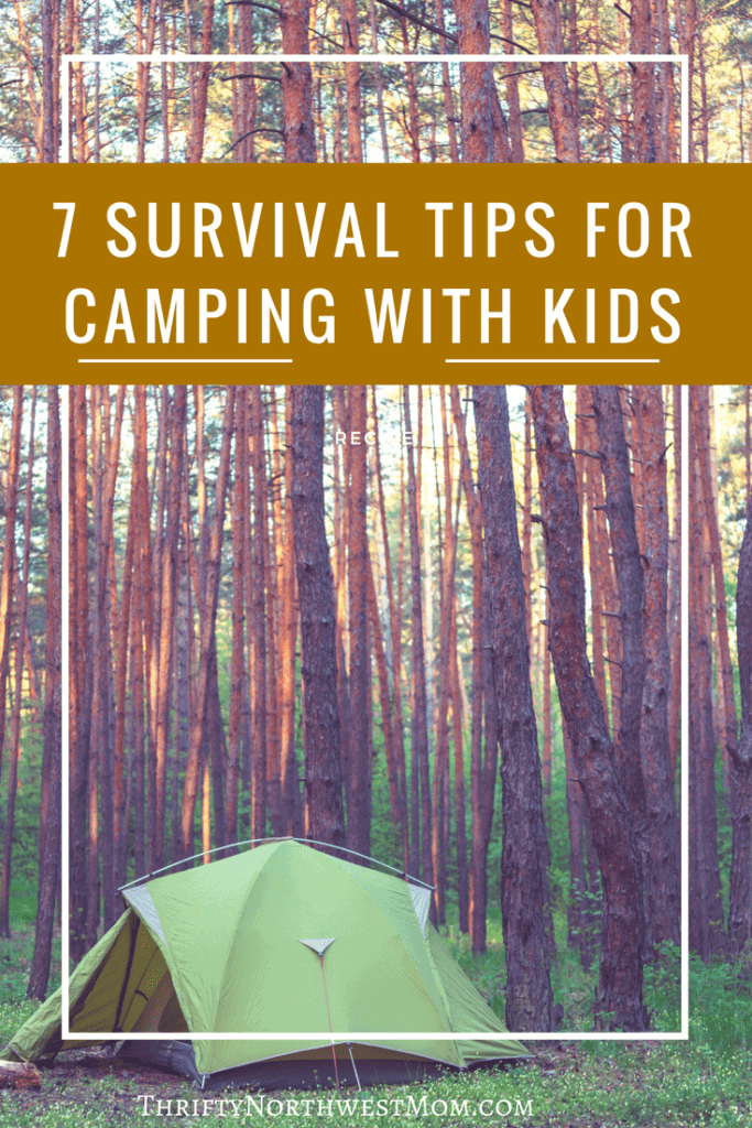 7 Survival Tips for Camping with Kids