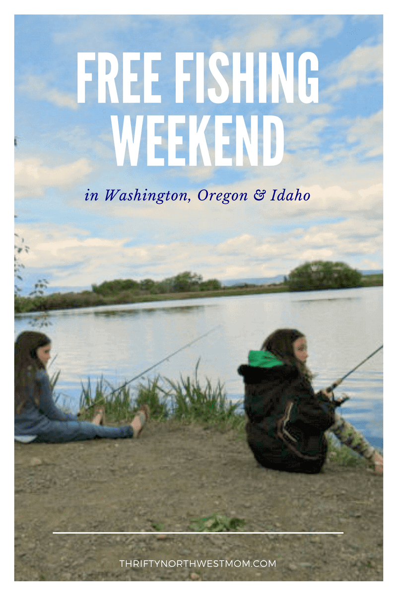 Free fishing weekend in the northwest thrifty nw mom for Free fishing weekend oregon