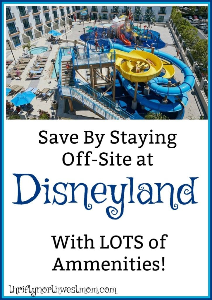 Staying Off-Site When Visiting Disneyland – Best Hotels By Disneyland To Stay At!