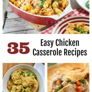 35 Easy Chicken Casserole Recipes