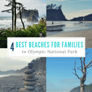 Heading to the beach? Here are the 4 Best Olympic National Park Beaches for Families + Places to Stay Near the Beach