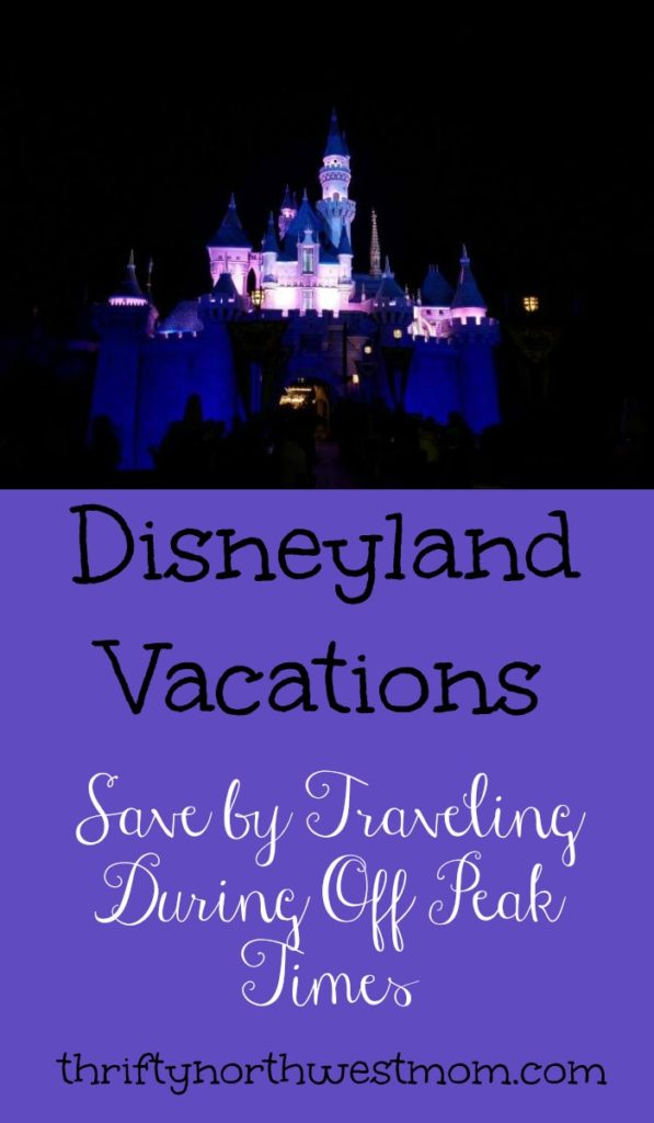 Disneyland Vacations – Save By Traveling During Off Peak Times
