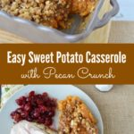 This Easy Sweet Potato Casserole with Pecan Crunch is perfect for a holiday dinner for Christmas, Thanksgiving & a great fall side dish.