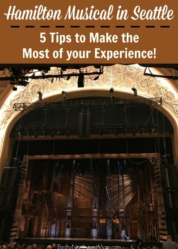 Hamilton Musical in Seattle - 5 Tips to Make the Most of your Experience