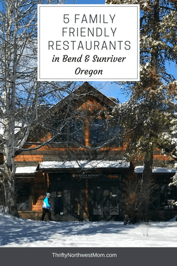 5 Family Friendly Restaurants in Bend and Sunriver Oregon