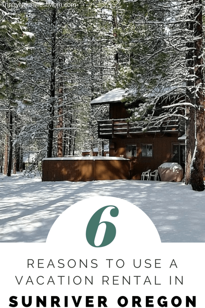 6 Reasons to Use a Vacation Rental in Sunriver Oregon