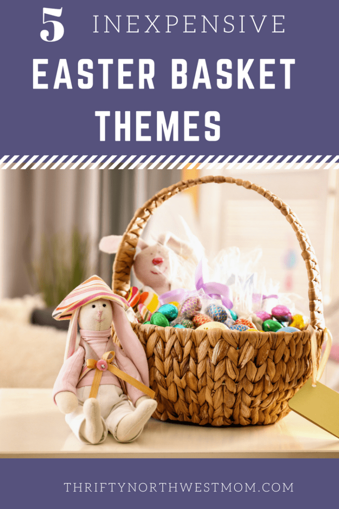 5 Inexpensive Easter Basket Theme Ideas