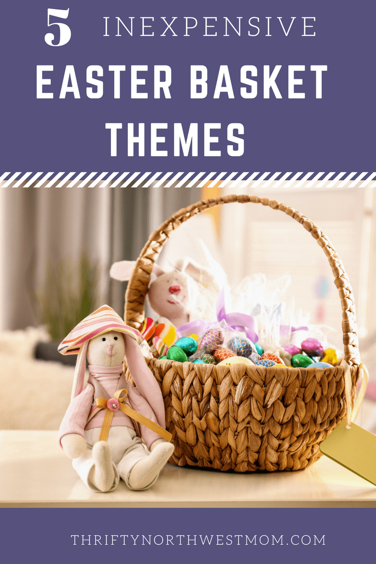 5 Inexpensive Easter Basket Themes for Last Minute GIfts