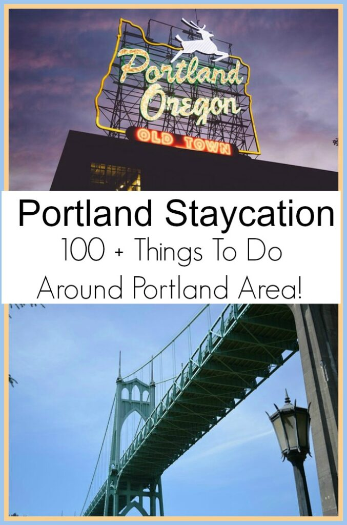 Portland Staycation – 100+ Things to Do in Portland Area!