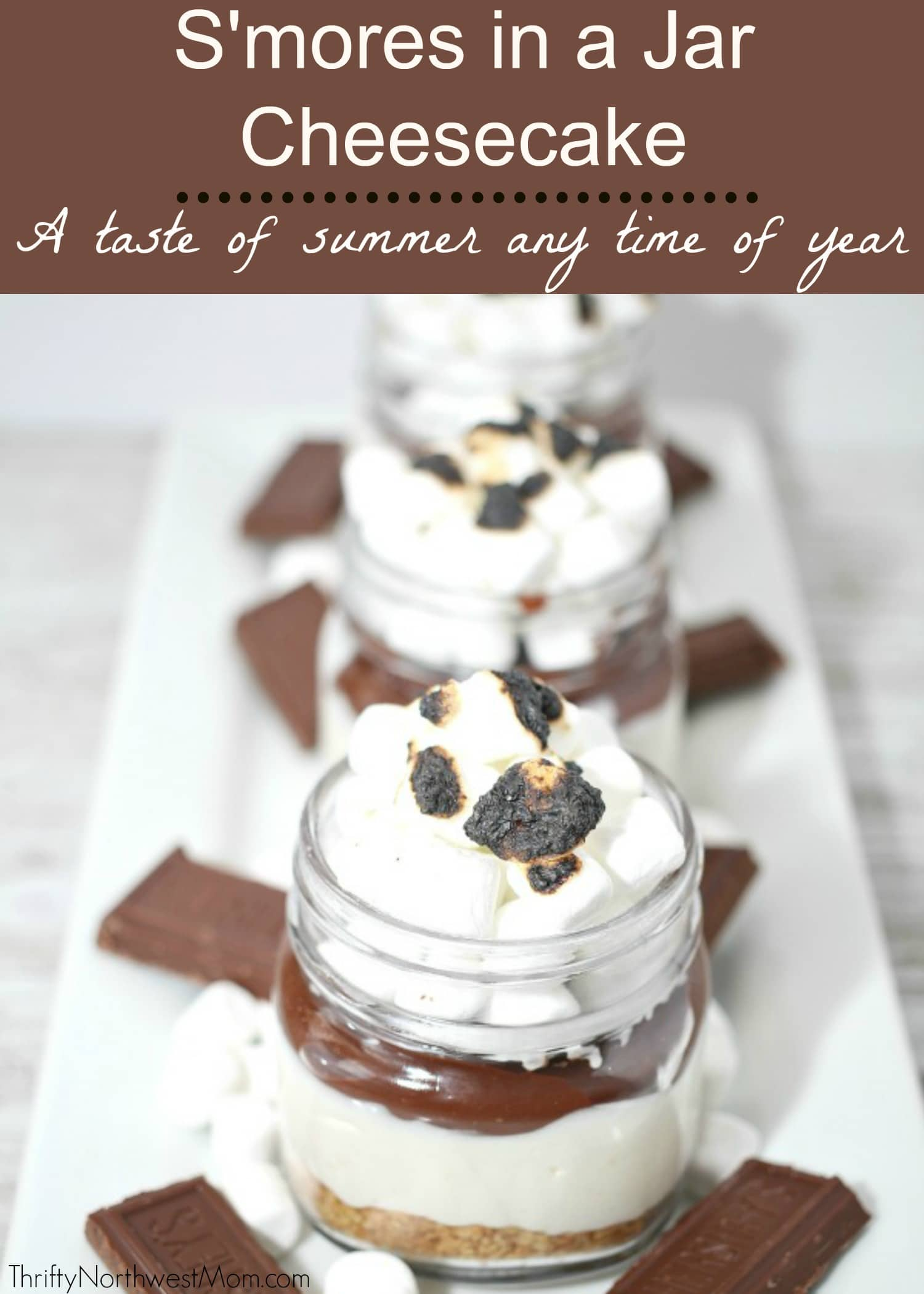 S'mores Cheesecake in a Jar Recipe - A taste of summer all year long with this simple dessert