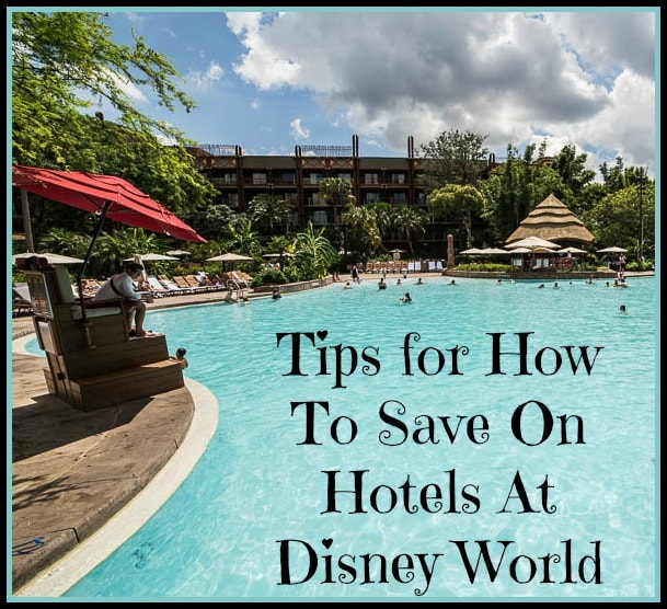 Where To Stay & How To Save On Hotels For Disney World