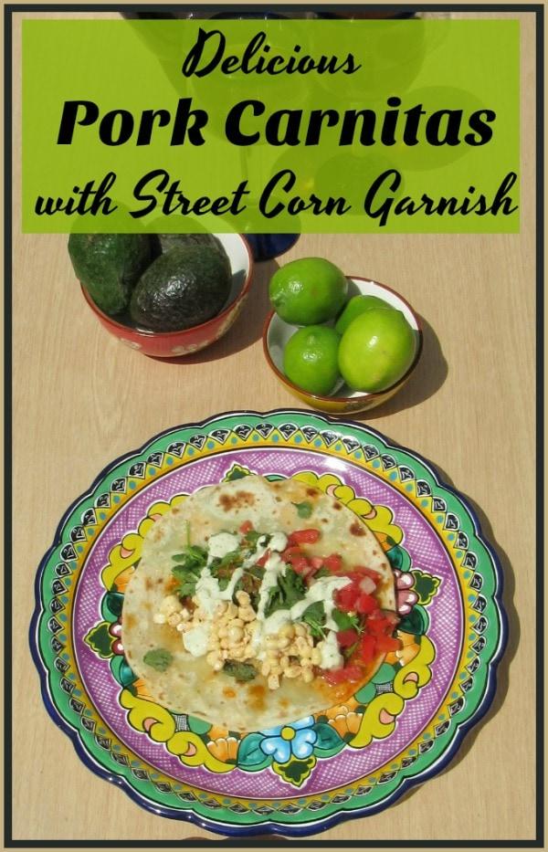 Pork Carnitas Recipe With Street Corn Garnish, #HormelBBQ