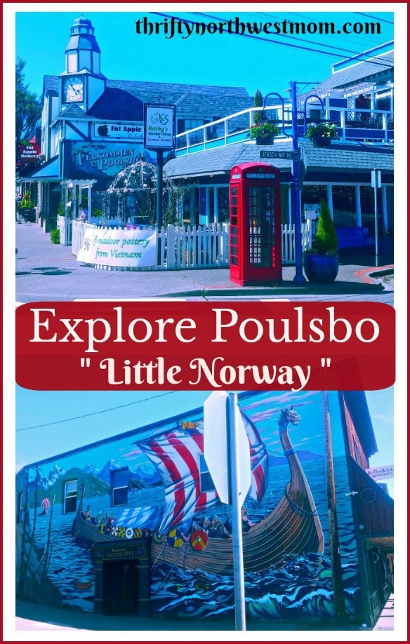 Making The Most of A Day Trip To Poulsbo (Little Norway)!