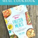 Friday Favorites – Seriously Good Freezer Meals Cookbook – A Must – Have Book for Freezer Cooking!