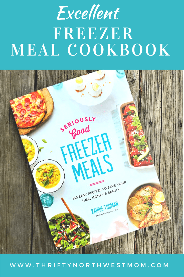 Seriously Good Freezer Meal Cookbook - Freezer Friendly Recipes for the whole family